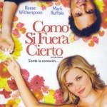 Como si fuera cierto (2005) Dvdrip Latino [Comedia]