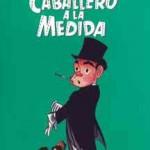 Cantinflas – Caballero a la medida (1953) DvDrip Latino [Comedia]