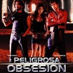 Peligrosa Obsesión (2004) DvDrip Latino [Acción]