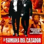 La Sombra del Cazador (2007) DvDrip Latino [COMEDIA]