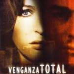 Venganza Total (2007) Dvdrip Latino [Thriller]