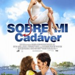 Sobre Mi Cadaver (2008) Dvdrip Latino [Comedia]