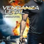 Venganza Letal (2010) Dvdrip Latino [Accion]