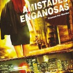 Amistades Enganosas (2007) Dvdrip Latino [Crimen]