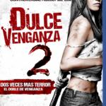 Dulce Venganza 2 (2013) Dvdrip Latino [Terror]