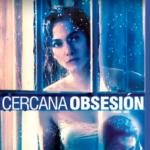 Cercana Obsesión (2015) Dvdrip Latino [Thriller]