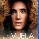 No Llores, Vuela (2014) Dvdrip Latino [Drama]