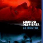 Cuando Despierta La Bestia (2014) Dvdrip Latino [Terror]
