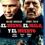 El Bueno, El Malo Y El Muerto (2015) Dvdrip Latino [Acción]