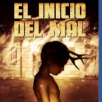 El Inicio Del Mal (2015) Dvdrip Latino [Drama]