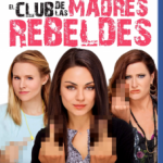 El Club De Las Madres Rebeldes (2016) Dvdrip Latino [Comedia]