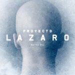 Proyecto Lázaro (2016) Dvdrip Latino [Ciencia ficción]