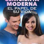 Una Cenicienta Moderna: El Papel de su Vida (2016) Dvdrip Latino [Fantástico]