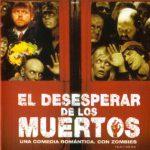El Desesperar de los Muertos (2004) Dvdrip Latino [Comedia]