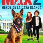 Max 2: Héroe de la Casa Blanca (2017) Dvdrip Latino [Comedia]