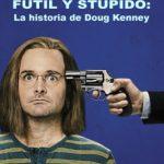 Un Gesto Fútil y Estúpido: La historia de Doug Kenney (2018) Dvdrip Latino [Drama]