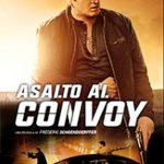 Asalto al Convoy (2016) Dvdrip Latino [Thriller]