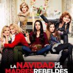 La Navidad de las Madres Rebeldes (2017) Dvdrip Latino [Comedia]
