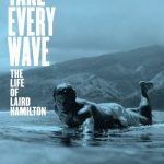 Take Every Wave: The Life of Laird Hamilton (2017) Dvdrip Latino [Documental]