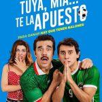 Tuya, Mía… Te la apuesto (2018) Dvdrip Latino [Comedia]