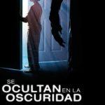 Se Ocultan en la Oscuridad (2017) Dvdrip Latino [Terror]
