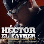 Héctor el Father: Conocerás la Verdad (2018) Dvdrip Latino [Documental]