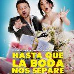 Hasta que la boda nos separe (2018) Dvdrip Latino [Comedia]