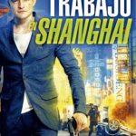The Shanghai Job (2017) Dvdrip Latino [Acción]