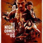 The Night Comes for Us (2018) Dvdrip Latino [Acción]