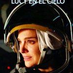 Lucy en el Cielo (2019) Dvdrip Latino [Ciencia ficción]
