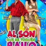 Al son que me toquen bailo (2019) Dvdrip Latino [Comedia]