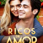 Ricos de amor (2020) Dvdrip Latino [Comedia]